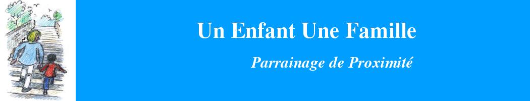 Un Enfant Une Famille – Parrainage de proximité, action solidaire en Ile de France : 75, 91, 92, 93, 78, Clamart, Gennvilliers, Villemomble